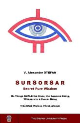 Sursorsar Secret Pure Wisdom On Things Qualb The Giver The Supreme Being Whispers To A Human Being Book PDF