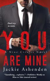 You Are Mine: A Nine Circles Novel