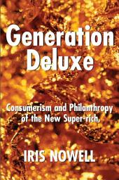 Generation Deluxe: Consumerism and Philanthropy of the New Super-Rich