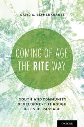 Coming of Age the RITE Way: Youth and Community Development through Rites of Passage