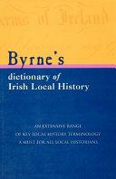 Byrne s Dictionary of Irish Local History