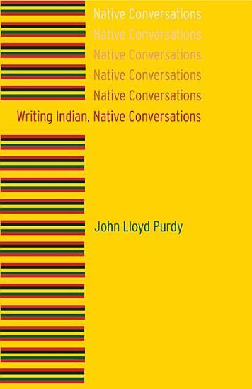 Writing Indian  Native Conversations PDF