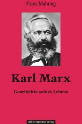 Karl Marx: Geschichte seines Lebens
