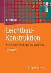 Leichtbau-Konstruktion: Berechnungsgrundlagen und Gestaltung, Ausgabe 10