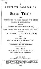 Cobbett's Complete Collection of State Trials and Proceedings for High Treason: And Other Crimes and Misdemeanor from the Earliest Period to the Present Time ... from the Ninth Year of the Reign of King Henry, the Second, A.D.1163, to ... [George IV, A.D.1820], Volume 22