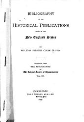 Bibliography of the Historical Publications Issued by the New England States