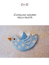 L'uccellino azzurro della felicità