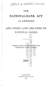 National Bank Act as amended and other laws relating to national banks