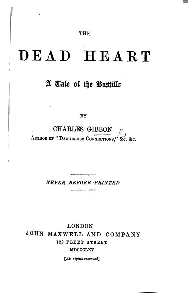 The Dead Heart: a Tale of the Bastille. [Founded Upon Watts Phillips' Adelphi Drama.]