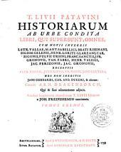 T. Livii Patavini Historiarum ab urbe condita libri, qui supersunt, omnes, cum notis integris Laur. Vallae, M. Ant. Sabellici [e.a.]; excerptis Petr. Nannii, Justi Lipsii [e.a.]. Curante Arn. Drakenborch, qui & suas adnotationes adjecit. Accedunt Supplementa deperditorum T. Livii librorum a Joh. Freinshemio concinnata: Volume 1