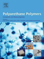 Polyurethane Polymers: Composites and Nanocomposites