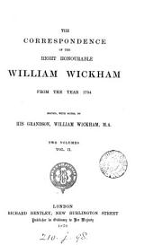 The correspondence of ... William Wickham from the year 1794. Ed., with notes, by W. Wickham: Volume 2