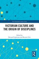 Victorian Culture and the Origin of Disciplines PDF