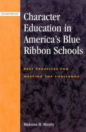Character Education in America's Blue Ribbon Schools: Best Practices for Meeting the Challenge