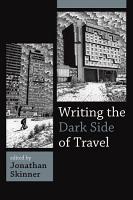 Writing the Dark Side of Travel PDF