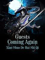 Guests Coming Again