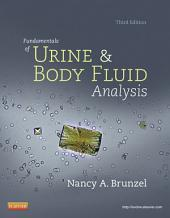 Fundamentals of Urine and Body Fluid Analysis - E-Book: Edition 3