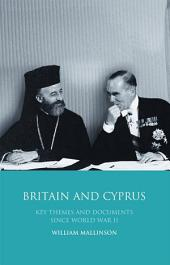 Britain and Cyprus: Key Themes and Documents Since World War II