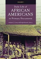 Daily Life of African Americans in Primary Documents  2 volumes  PDF