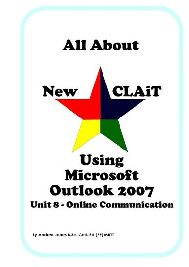 All About New CLAiT Using Microsoft Outlook 2007   Unit 8 PDF
