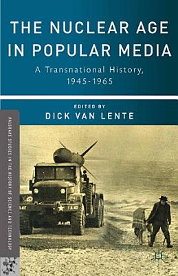 The Nuclear Age in Popular Media PDF