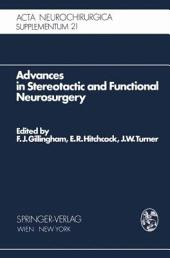 Advances in Stereotactic and Functional Neurosurgery: Proceedings of the 1st Meeting of the European Society for Stereotactic and Functional Neurosurgery, Edinburgh 1972