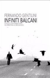 Infiniti Balcani: viaggio sentimentale da Pristina a Bruxelles
