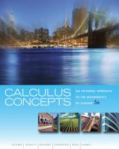 Calculus Concepts: An Informal Approach to the Mathematics of Change: Edition 5