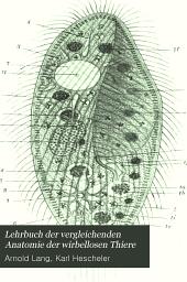 Lehrbuch Der Vergleichenden Anatomie Der Wirbellosen Thiere: Protozoa