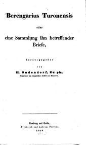 Berengarius Turonensis oder eine Sammlung ihn betreffender Briefe