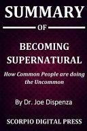 Summary Of Becoming Supernatural Book PDF