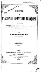 Histoire de l'ancienne infanterie française: Volume6
