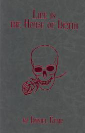 Life in the House of Death