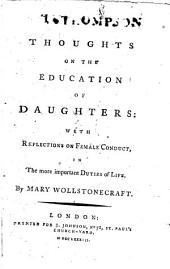 Thoughts on the Education of Daughters: With Reflections on Female Conduct, in the More Important Duties of Life
