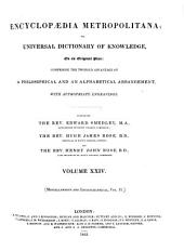 Encyclopædia Metropolitana; Or, Universal Dictionary of Knowledge ...: Comprising the Twofold Advantage of a Philosophical and an Alphabetical Arrangement, with Appropriate Engravings, Volume 24