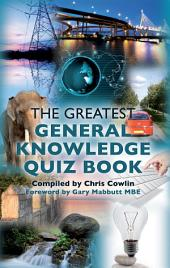 The Greatest General Knowledge Quiz Book: 250 Questions on General Knowledge