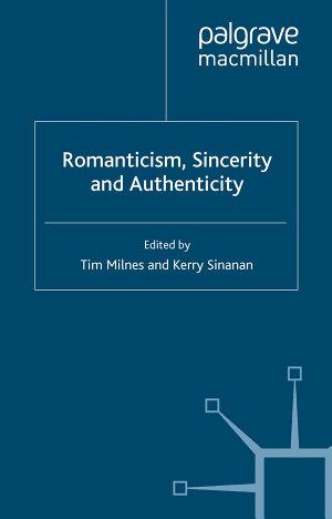 Romanticism  Sincerity and Authenticity