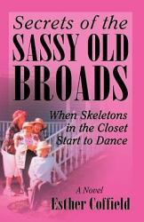 Secrets Of The Sassy Old Broads Book PDF