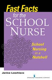Fast Facts for the School Nurse: School Nursing in a Nutshell