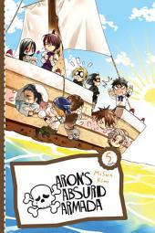 Aron's Absurd Armada: Volume 5