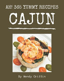 Ah! 365 Yummy Cajun Recipes