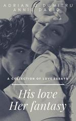 HIS LOVE. HER FANTASY
