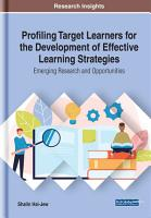 Profiling Target Learners for the Development of Effective Learning Strategies  Emerging Research and Opportunities PDF