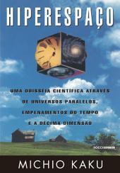 Hiperespaço: Uma odisseia científica através de universos paralelos, empenamentos do tempo e a décima dimensão