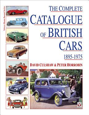 The Complete Catalog of British Cars 1895 1975 PDF