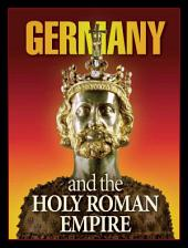 Germany and the Holy Roman Empire: What Bible prophecy reveals about Germany