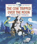 The Cow Tripped Over the Moon  A Nursery Rhyme Emergency PDF
