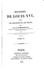 Histoire de Louis XVI: avec les anecdotes de son règne, Volume4