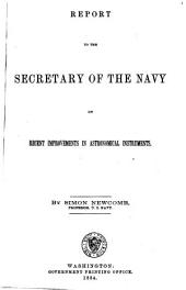 Report to the Secretary of the Navy on Recent Improvements in Astronomical Instruments