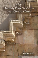 365 Ways to Market Your Christian Book. Specific People, Places, Procedures